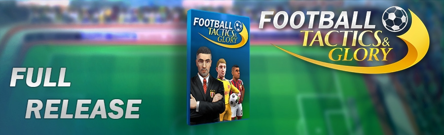 Football, Tactics & Glory is Out Now!